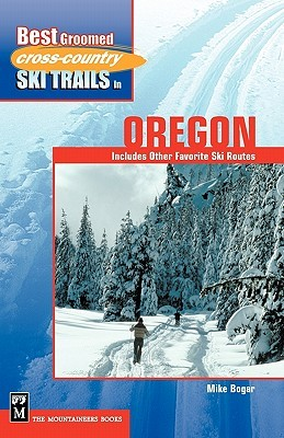 Libros para descargar gratis en la computadora Best Groomed Cross-Country Ski Trails in Oregon: Includes Other Favorite Ski Routes
