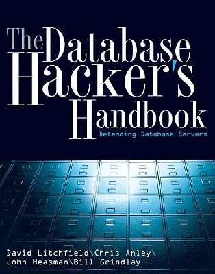 The Database Hackers Handbook: Defending Database Servers