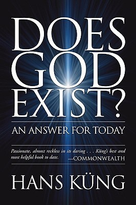 Does God Exist? An Answer for Today by Hans Küng