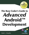 The Busy Coder's Guide to Advanced Android Development by Mark L. Murphy