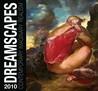 Dreamscapes 2010: Contemporary Imaginary Realism