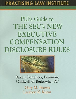 PLI's Guide to the SEC's New Executive Compensation Disclosure Rules