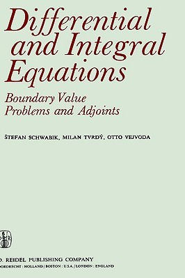 Differential And Integral Equations: Boundary Value Problems And Adjoints