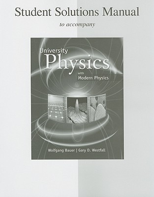 Student Solutions Manual to Accompany University Physics: With Modern Physics