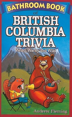 bathroom-book-of-british-columbia-trivia-weird-wacky-and-wild