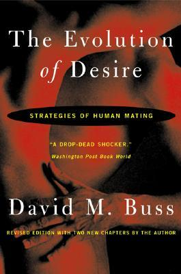 The evolution of desire strategies of human mating by david m buss 27491 fandeluxe Gallery