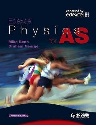 Edexcel Physics for As. Graham George, Mike Benn