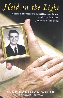 Held in the Light: Norman Morrison's Sacrifice for Peace and His Family's Journey of Healing