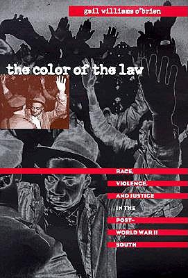 The Color of the Law: Race, Violence, and Justice in the Post-World War II South