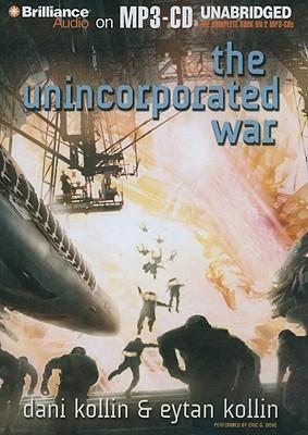 Unincorporated War, The by Eytan Kollin