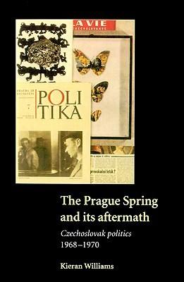 the-prague-spring-and-its-aftermath-czechoslovak-politics-1968-1970