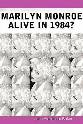Marilyn Monroe/Alive in 1984?