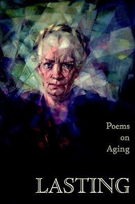 Lasting: Poems on Aging