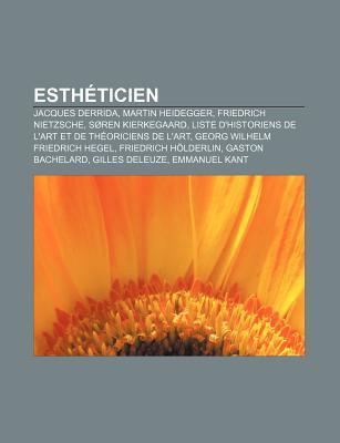 Estheticien: Jacques Derrida, Martin Heidegger, Friedrich Nietzsche, Soren Kierkegaard, Liste D'Historiens de L'Art Et de Theoriciens de L'Art