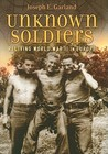 Unknown Soldiers: Reliving World War II in Europe
