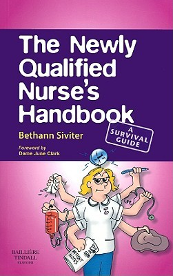 The Newly Qualified Nurse's Handbook: A Survival Guide