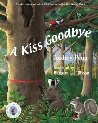 A Kiss Goodbye  (Chester the Raccoon (Kissing Hand) #3)