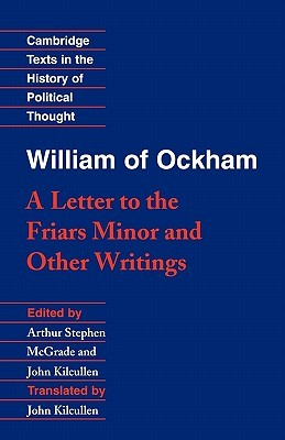 William of Ockham: 'A Letter to the Friars Minor' and Other Writings