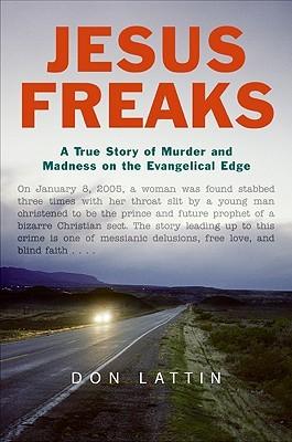 Jesus Freaks by Don Lattin
