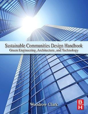 Sustainable Communities Design Handbook: Green Engineering, Architecture, and Technology