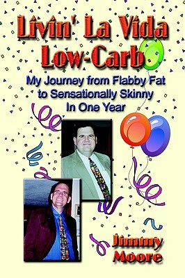 livin-la-vida-low-carb-my-journey-from-flabby-fat-to-sensationally-skinny-in-one-year