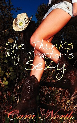 She Thinks My Tractor's Sexy (Country Music Collection, #2)
