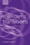 Engendering Transitions: Women's Mobilization, Institutions, and Gender Outcomes