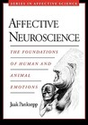 Affective Neuroscience: The Foundations of Human and Animal Emotions