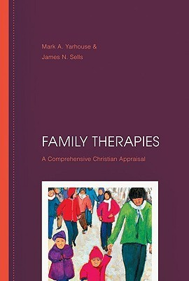 Family Therapies: A Comprehensive Christian Appraisal