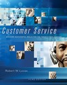 Customer Service: Building Successful Skills for the Twenty-First Century