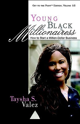 Young Black Millionairess: How to Start a Million Dollar Business
