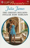 The Greek's Million-Dollar Baby Bargain by Julia James
