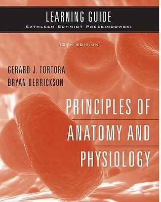 Learning Guide to Accompany Principles of Anatomy and Physiology by ...