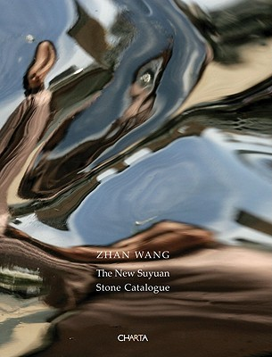 Zhan Wang: The New Suyuan Stone Catalogue