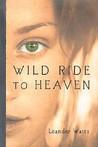 Wild Ride to Heaven