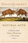 Natural Acts: A Sidelong View of Science and Nature, Revised and Expanded Edition