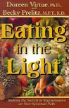 Eating in the Light: Making the Switch to Vegetarianism on Your Spiritual Path