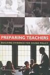 Preparing Teachers: Building Evidence for Sound Policy