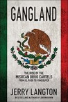 Gangland: The Rise of the Mexican Drug Cartels from El Paso to Vancouver