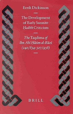 The Development of Early Sunnite Hadith Criticism: The
