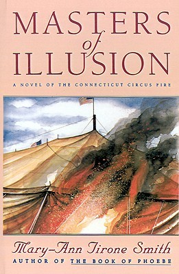 Masters of Illusions: A Novel of the Connecticut Circus Fire