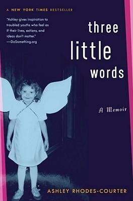 Three Little Words by Ashley Rhodes-Courter