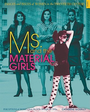 Ms. and the Material Girls: Perceptions of Women from the 1970s Through the 1990s