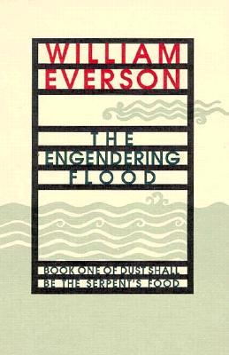 The Engendering Flood: Book One of Dust Shall Be the Serpents Food (Cantos I-IV)