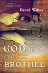 God in a Brothel: An Undercover Journey Into Sex Trafficking and Rescue