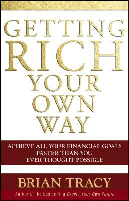 Getting Rich Your Own Way Achieve All Your Financial Goals Faster
