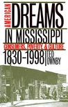 American Dreams In Mississippi: Consumers, Poverty, & Culture, 1830 1998