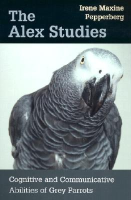 The Alex Studies: Cognitive and Communicative Abilities of Grey Parrots