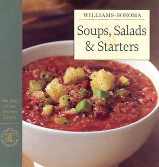 soups-salads-starters-the-best-of-williams-sonoma-kitchen-library