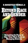 Beyond Race and Gender: Unleashing the Power of Your Total Workforce by Managing Diversity
